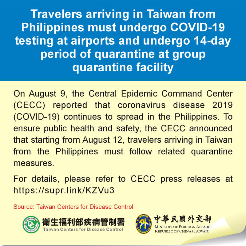 Travelers arriving in Taiwan from Philippines must undergo COVID-19 testing at airports and undergo 14-day period of quarantine at group quarantine facility