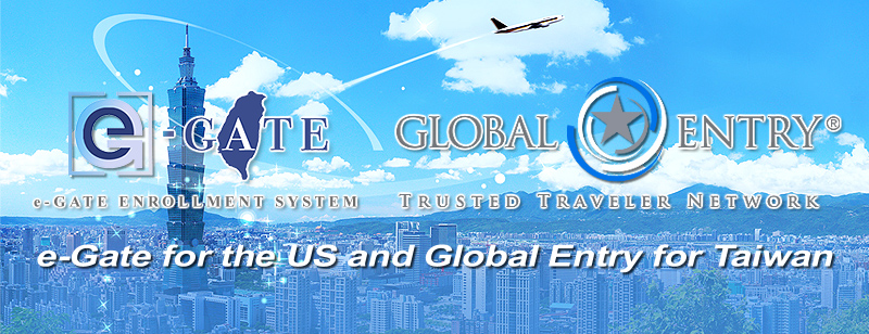 e-Gate for the US and Global Entry for Taiwan